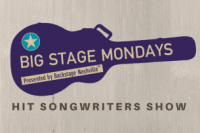 BIG STAGE MONDAYS Hit Songwriters Show Presented by Backstage Nashville featuring Steve Dean, Ray Stephenson, Nicole Lewis and The Bass Brothers