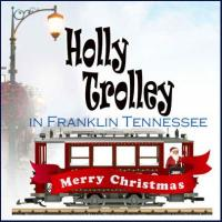 Franklin Tennessee Holly Trolley