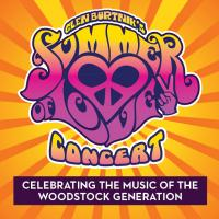 Glen Burtnik's Summer of Love Concert Celebrating the Music of the Woodstock Generation