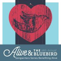 Alive & The Bluebird Songwriters Series