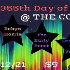 355th Day of the Year Show, Cobra, The Cobra, The Cobra Nashville, GRACIE & THE VALLEY'S FIRST, ROBYN HARRIS, THE EARLY RESET, JASON ERIE