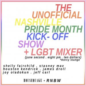 The Unofficial Nashville Pride Month Kick-Off Show at Mercy Lounge