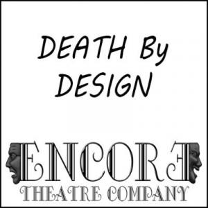 Death by Design at Encore Theatre Company