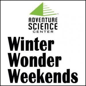 Winter Wonder Weekends at Adventure Science Center