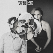 Andrew Duhon & Lydia Luce : Follow The River Down Tour