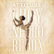 Attitude: Lucy Negro Redux