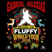 "Gabriel ""Fluffy"" Iglesias: Beyond The Fluffy World Tour 2019"