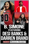 B. Simone featuring Desi Banks and Darren Brand