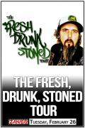 The Fresh, Drunk, Stoned Comedy Tour