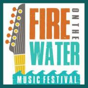 Fire on the Water Music Festival