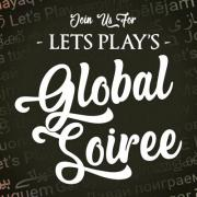 LETS Play Global Soiree