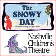 The Snowy Day & Other Stories by Ezra Jack Keats and Nashville Children's Theatre