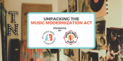 Unpacking the Music Modernization Act (CLE)