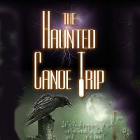 Haunted Canoe Trip