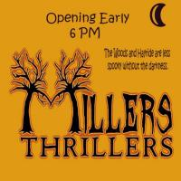 Millers Thrillers Open Early