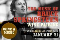The Music of Bruce Springsteen Wine Pairing featuring The Beast Street Band WINE + MUSIC - 1/21/20