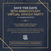 Play Like a Girl 16th Anniversary Virtual Dinner Party!