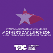 3rd Annual Tennessee Justice Center Mother's Day Luncheon