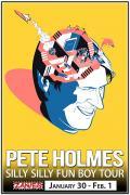 Pete Holmes: Silly Silly Fun Boy Tour
