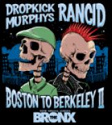 Dropkick Murphys and Rancid: Boston to Berkeley II