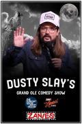 Dusty Slay's Grand Ole Comedy Show