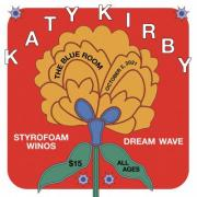 Katy Kirby Styrofoam Winos Dream Wave The Blue Room October 2, 2021 $15 All Ages