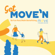 Get MOVE'N 5K Fun Run/Walk benefitting MOVE Inclusive Dance