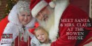 Meet Santa at the Bowen House